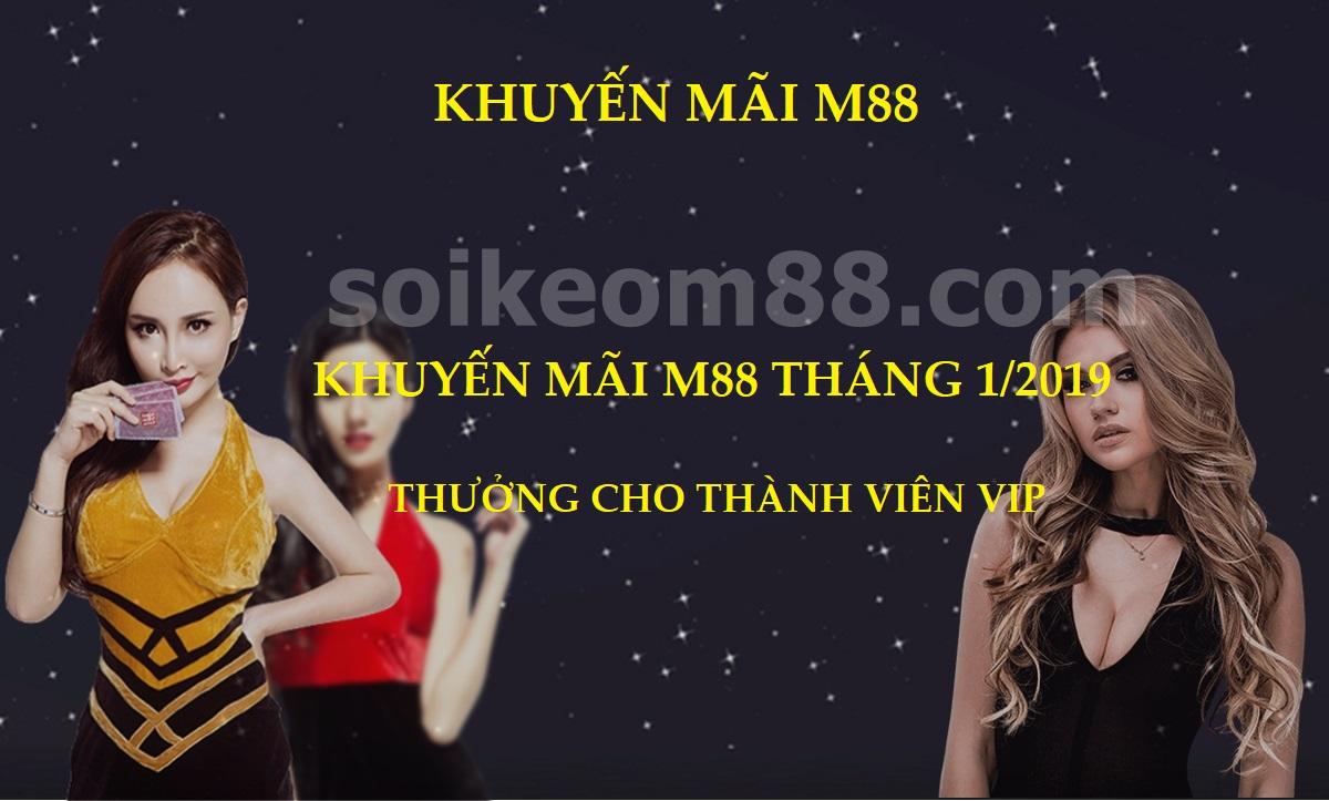 Khuyến mãi M88 T1/2019 thưởng cho thành viên VIP 1
