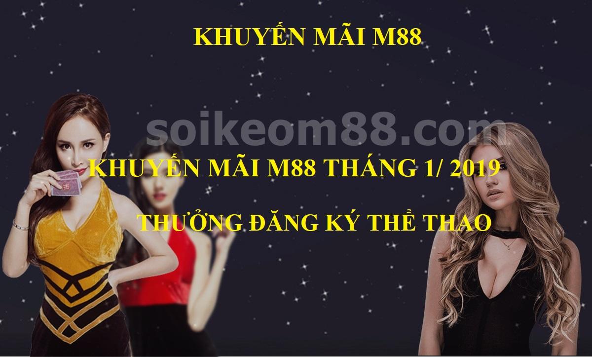 Khuyến mãi M88 tháng 1/2019 thưởng đăng ký Thể Thao 1